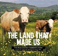The Land That Made Us - Peak District Farmers' Story